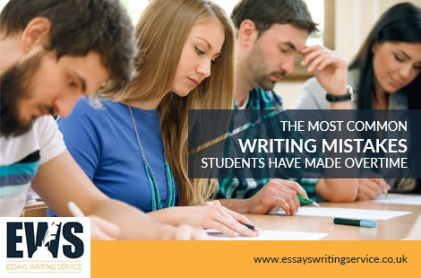 The most common writing mistakes students have made overtime
