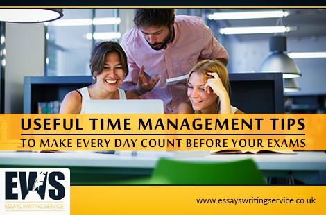 Useful Time Management Tips to Make Every Day Count before Your Exams