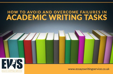 How To Avoid And Overcome Failures In Academic Writing Tasks