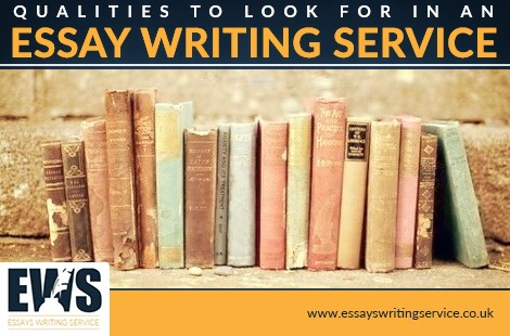 Qualities to Look For In an Essay Writing Service