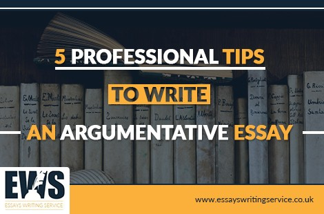 5 Professional Tips to Write an Argumentative Essay