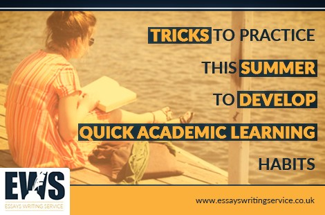 Tricks to Practice This Summer to Develop Quick Academic Learning Habits