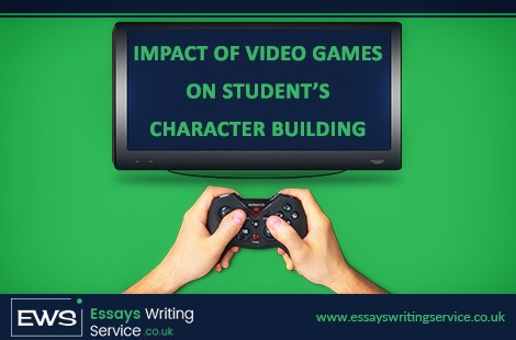 Impact Of Video Games On Student's Character Building