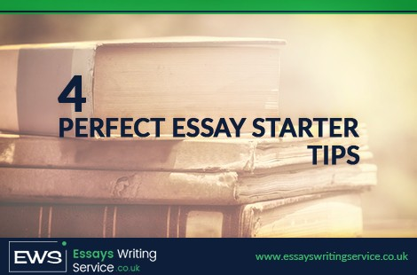 4 Perfect Essay Starter Tips