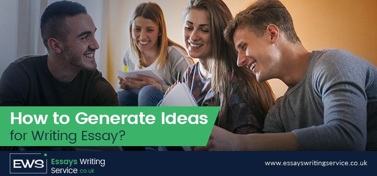 How To Generate Ideas For Writing Essay