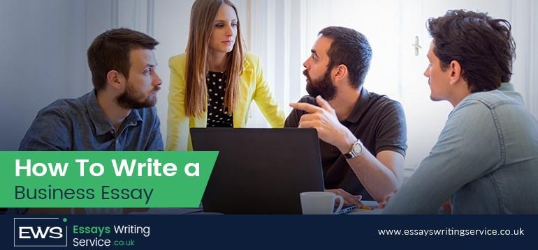 how to write a business essay   essays writing service